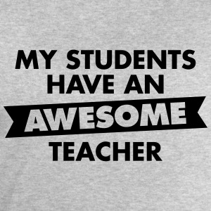 My Students Have An Awesome Teacher Tee shirts - Sweat-shirt Homme Stanley & Stella