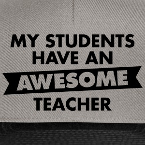 My Students Have An Awesome Teacher Tee shirts - Casquette snapback