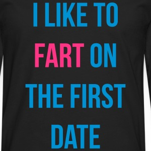 i like to fart on the first date Tee shirts - T-shirt manches longues Premium Homme
