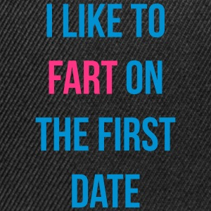 i like to fart on the first date Tee shirts - Casquette snapback