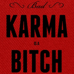 Bad Karma is a , Bitch, fate, destiny T-Shirts - Snapback Cap