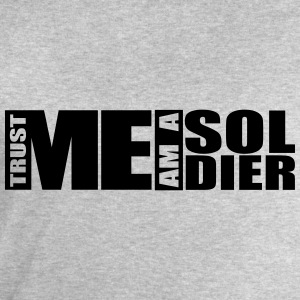 Trust Me I Am A Soldier Logo T-Shirts - Men's Sweatshirt by Stanley & Stella