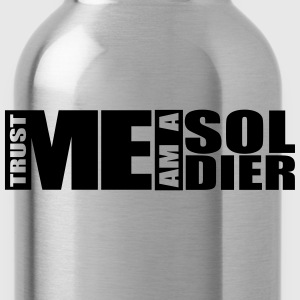 Trust Me I Am A Soldier Logo T-Shirts - Water Bottle