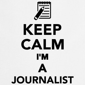Keep calm I'm a Journalist T-Shirts - Kochschürze