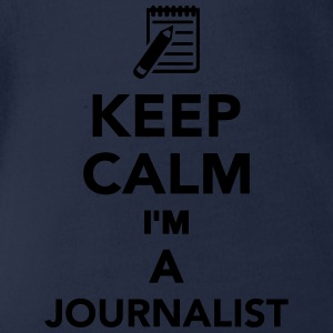 Keep calm I'm a Journalist T-Shirts - Baby Bio-Kurzarm-Body