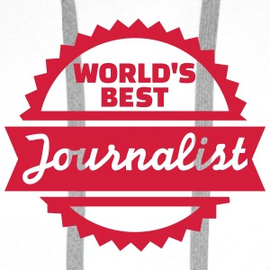 World's best Journalist T-Shirts - Männer Premium Hoodie