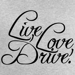 Live Love Drive Design T-Shirts - Men's Sweatshirt by Stanley & Stella