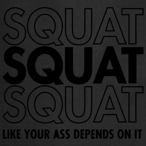Squat Like Your Ass Depends On It T-shirts - Forklæde