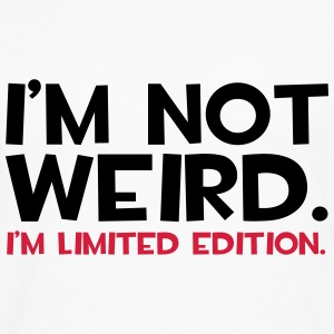 I'm Not Weird  Sweat-shirts - T-shirt manches longues Premium Homme