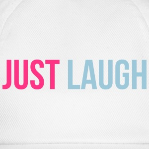 just laugh Magliette - Cappello con visiera