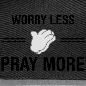 Worry Less - Pray More T-Shirts - Snapback Cap