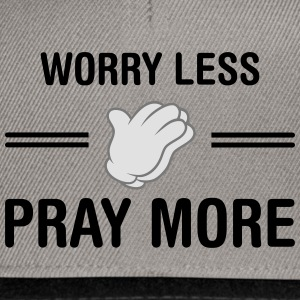 Worry Less - Pray More Tee shirts - Casquette snapback