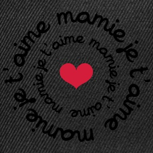 Mamie je t'aime Tee shirts - Casquette snapback