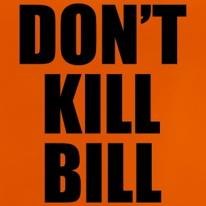 Don't Kill Bill Shirts - Baby T-Shirt