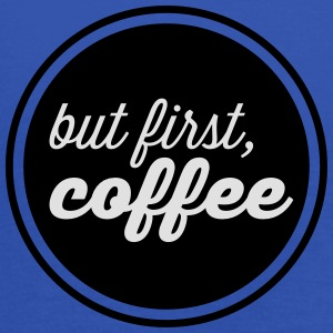 But First, Coffe T-Shirts - Women's Tank Top by Bella