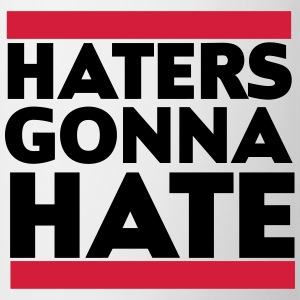 Haters gonna hate T-Shirts - Mug