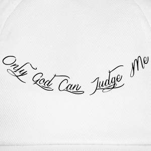 Only god can judge me Tee shirts - Casquette classique