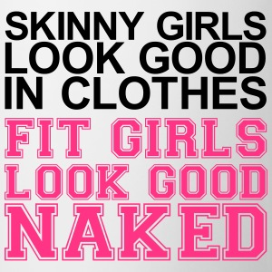 Fit Girls Look Good Naked! - Taza