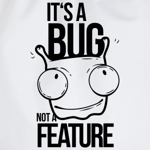 it's a bug not a feature, programmierer, bug T-Shi - Drawstring Bag