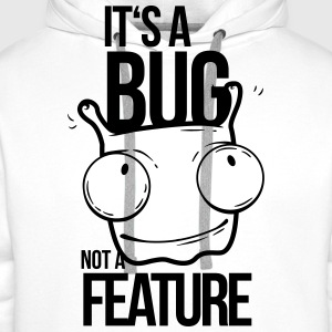 it's a bug not a feature, programmierer, bug T-Shi - Men's Premium Hoodie