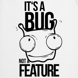 it's a bug not a feature, programmierer, bug Tank Tops - Kochschürze