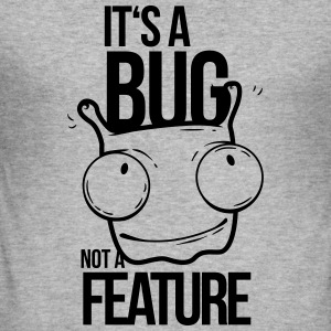 it's a bug not a feature, programmierer, bug Pullo - Men's Slim Fit T-Shirt