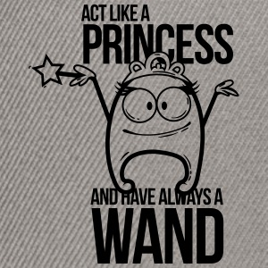 act like a princess and have always a wand T-Shirt - Snapback Cap