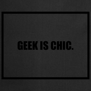 Geek is Chic T-Shirts - Cooking Apron