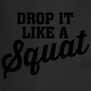 Drop It Like A Squat Tee shirts - Tablier de cuisine