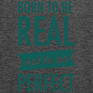 Born To Be Real - Not To Be Perfect Tee shirts - Débardeur Femme marque Bella