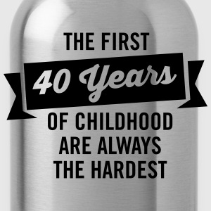 The First 40 Years Of Childhood... Camisetas - Cantimplora