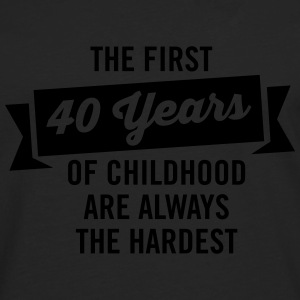 The First 40 Years Of Childhood... T-Shirts - Men's Premium Longsleeve Shirt