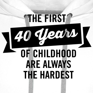 The First 40 Years Of Childhood... T-shirts - Herre Premium hættetrøje