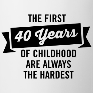 The First 40 Years Of Childhood... T-Shirts - Mug