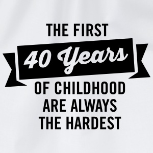 The First 40 Years Of Childhood... T-Shirts - Drawstring Bag