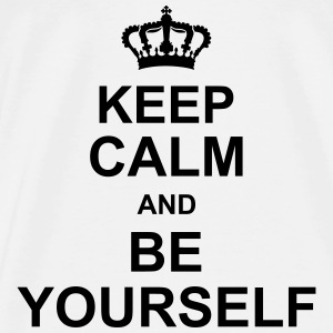 keep_calm_and_be_yourself_g1 Tops - Männer Premium T-Shirt
