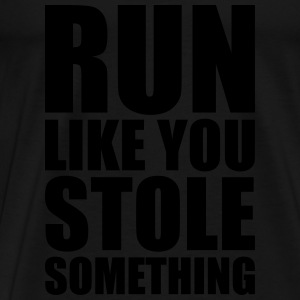 run like you stole something Tank Tops - Men's Premium T-Shirt