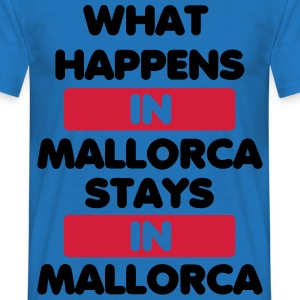 What Happens in Mallorca stays in Mallorca Pullover & Hoodies - Männer T-Shirt
