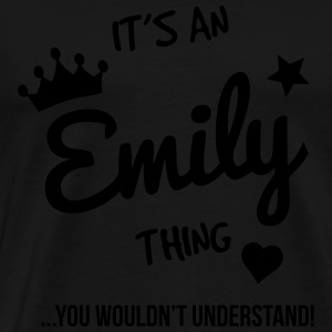 It's an Emily Thing, You Wouldn't Understand - Men's Premium T-Shirt
