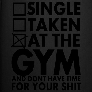 Single, Taken, At The Gym And Don´t Have Time - Delantal de cocina