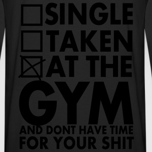 Single, Taken, At The Gym And Don´t Have Time - Männer Premium Langarmshirt