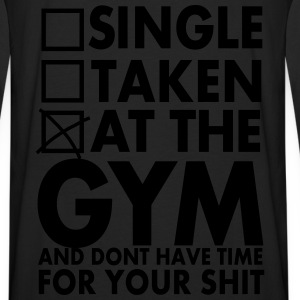 Single, Taken, At The Gym And Don´t Have Time - Mannen Premium shirt met lange mouwen