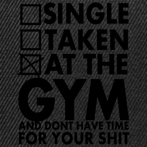 Single, Taken, At The Gym And Don´t Have Time - Snapback cap