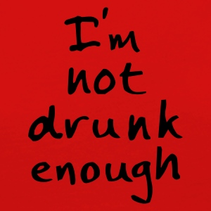 not drunk enough - Vrouwen Premium shirt met lange mouwen