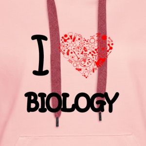 I love Biology T-Shirts - Women's Premium Hoodie