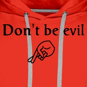don't be evil ( search engine slogan) - Men's Premium Hoodie