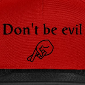 don't be evil ( search engine slogan) - Snapback Cap
