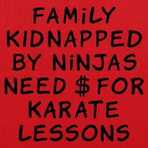 family kidnapped by ninjas need dollars for karate - Tote Bag