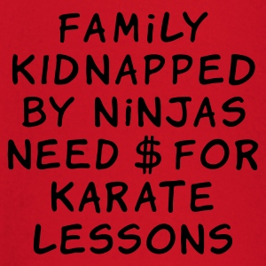 family kidnapped by ninjas need dollars for karate - T-shirt manches longues Bébé