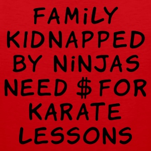 family kidnapped by ninjas need dollars for karate - Herre Premium tanktop